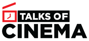 Talks of Cinema
